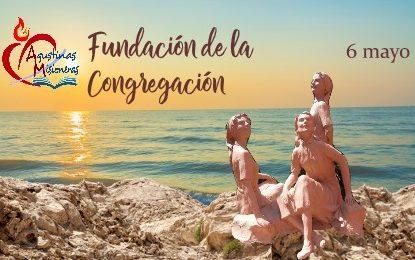 Fundación de la Congregación | 6 mayo