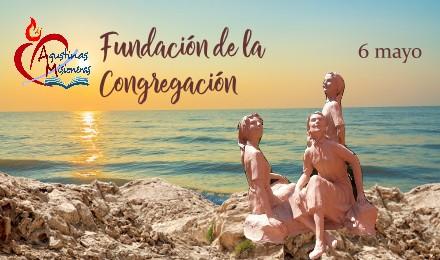 Fundación de la Congregación   6 mayo