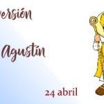 Conversión de San Agustín | 24 abril